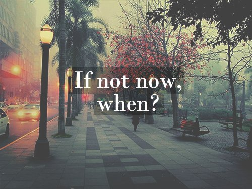 If not now when quote